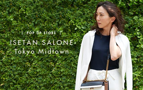 [ POP UP STORE ] ISETAN SALONE Tokyo Midtown